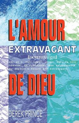 Extravagant Love - French (Paperback)