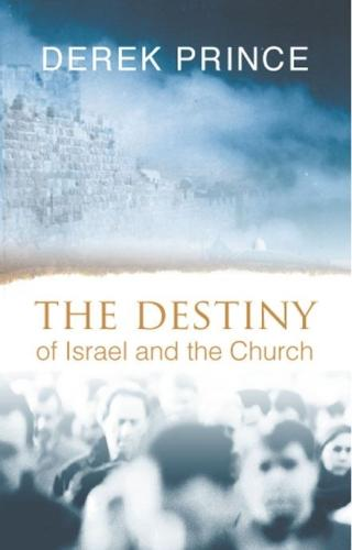 The Destiny of Israel and the Church (Paperback)