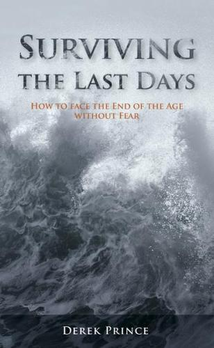 Surviving the Last Days: How to face the End of the Age without Fear (Paperback)