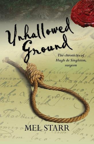 Unhallowed Ground - The Chronicles of Hugh De Singleton, Surgeon (Paperback)