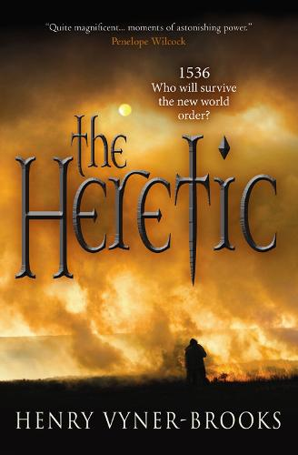 The Heretic: 1536 Who will survive the new world order? (Paperback)