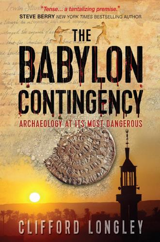The Babylon Contingency: Archaeology at its most dangerous (Paperback)