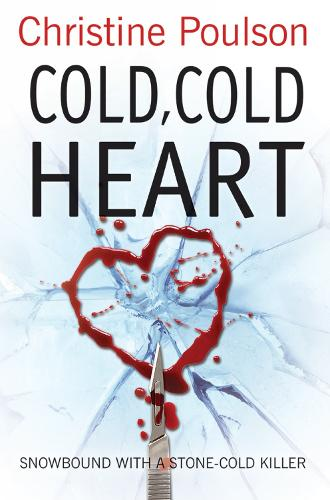 Cold, Cold Heart: Snowbound with a stone-cold killer (Paperback)