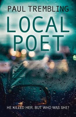 Local Poet: He killed her, but who was she? (Paperback)