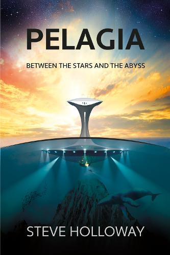 Pelagia: Between the Stars and the Abyss (Paperback)