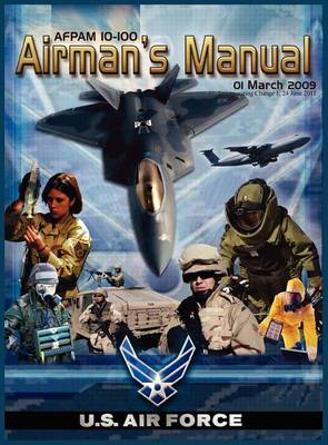 Airman's Manual Afpam 10-100. 01 March 2009, Incorporating Change 1, 24 June 2011 (Hardback)