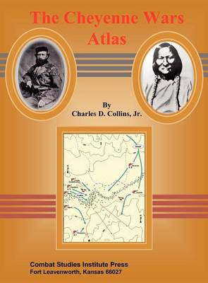 The Cheyenne Wars Atlas (Hardback)