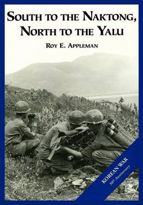 The U.S. Army and the Korean War: South to the Naktong, North to the Yalu (Paperback)