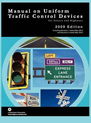 Manual on Uniform Traffic Control for Streets and Highways (Includes Changes 1 and 2 Dated May 2012) (Hardback)