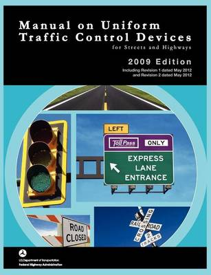 Manual on Uniform Traffic Control for Streets and Highways (Includes Changes 1 and 2 Dated May 2012) (Paperback)