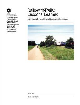 Rails-With-Trails: Lessons Learned. Literature Review, Current Practices, Conclusions (Paperback)