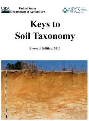 Keys to Soil Taxonomy (Eleventh Edition) (Hardback)