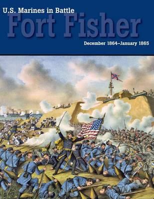 U.S. Marines in Battle: Fort Fisher, December 1864-January 1865 (Paperback)
