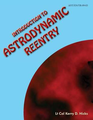 Introduction to Astrodynamic Reentry (Paperback)