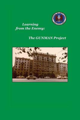 Learning from the Enemy: The Gunman Project (Paperback)