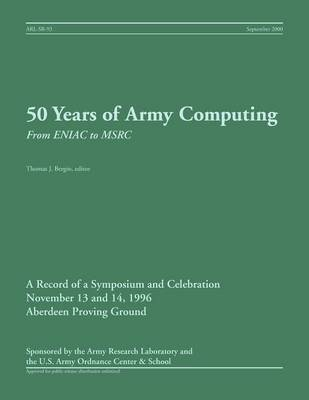 50 Years of Army Computing: From Eniac to Msrc (Paperback)