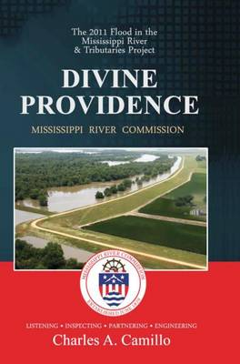 Divine Providence: The 2011 Flood in the Mississippi River and Tributaries Project (Hardback)