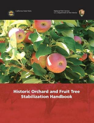 Historic Orchard and Fruit Tree Stabilization Handbook (Paperback)