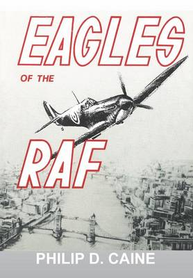 Eagles of the RAF: The World War II Eagle Squadrons (Paperback)