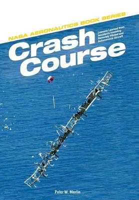Crash Course: Lessons Learned from Accidents Involving Remotely Piloted and Autonomous Aircraft (Paperback)