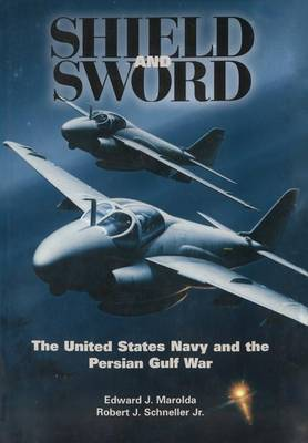 Shield and Sword: The United States Navy and the Persian Gulf War (Paperback)