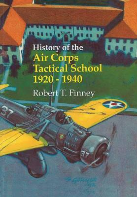 History of the Air Corps Tactical School 1920-1940 (Paperback)