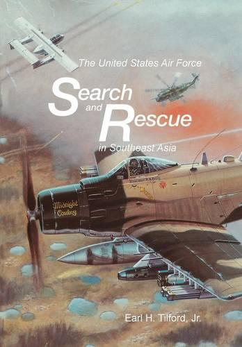 The United States Air Force Search and Rescue in Southeast Asia (Paperback)
