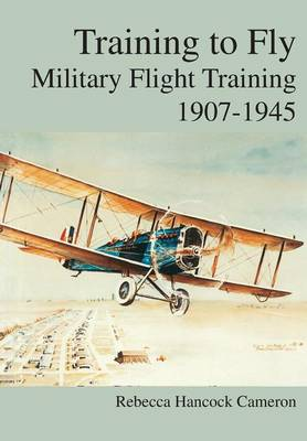 Training to Fly: Military Flight Testing 1907-1945 (Paperback)