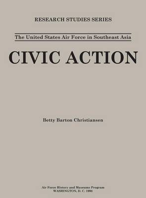 The United States in Air Force Asia: Civic Action (Research Studies Series) (Hardback)