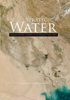 Strategic Water: Iraq and Security Planning in the Euphrates-Tigris Region (Paperback)