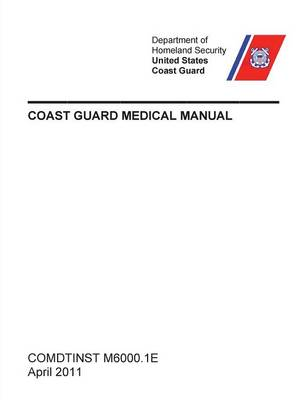 Coast Guard Medical Manual (Comdtinst M6000.1e) (Paperback)