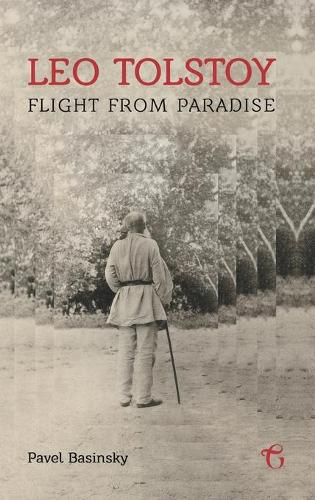 Leo Tolstoy - Flight from Paradise (Hardback)