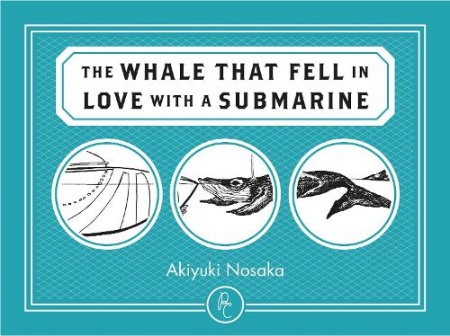 The Whale That Fell in Love with a Submarine (Paperback)