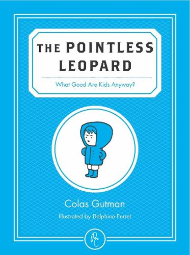The Pointless Leopard: What Good are Kids Anyway? (Paperback)