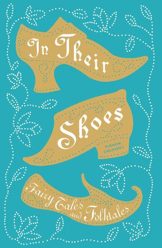 In Their Shoes: Fairy Tales and Folktales (Paperback)