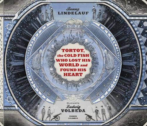 Tortot, The Cold Fish Who Lost His World and Found His Heart (Hardback)