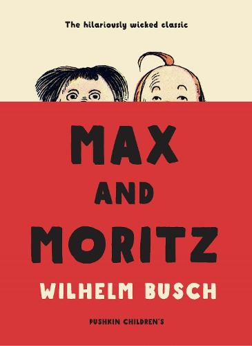 Max and Moritz (Paperback)