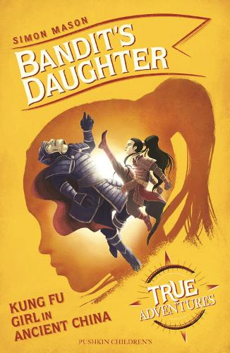 Bandit's Daughter: Kung Fu Girl in Ancient China - True Adventures (Paperback)
