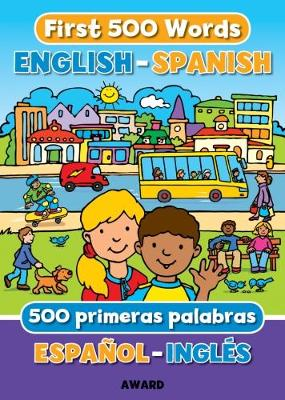First 500 Words English - Spanish - First Words 2 (Hardback)