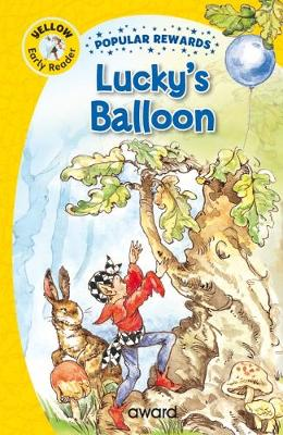Lucky's Balloon - Popular Rewards Early Readers (Hardback)