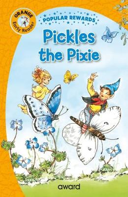 Pickles the Pixie - Popular Rewards Early Readers (Hardback)