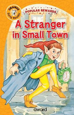 The Stranger in Small Town - Popular Rewards Early Readers (Hardback)