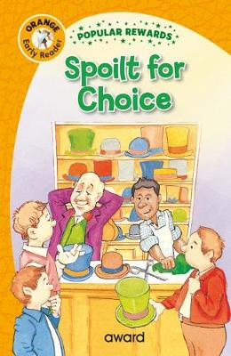 Spoilt for Choice - Popular Rewards Early Readers (Hardback)