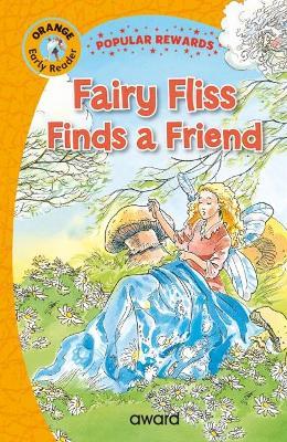 Fairy Fliss Finds a Friend - Popular Rewards Early Readers (Hardback)