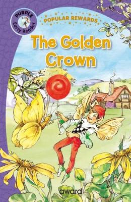 The Golden Crown - Popular Rewards Early Readers (Hardback)