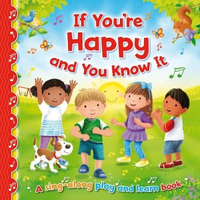 If You're Happy and You Know it - Sing-Along Play and Learn 2 (Hardback)