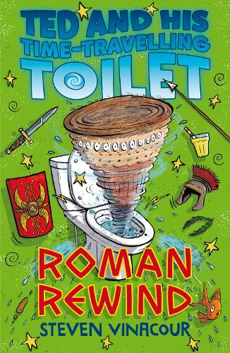 Ted and His Time Travelling Toilet: Roman Rewind - Ted and His Time Travelling Toilet (Paperback)