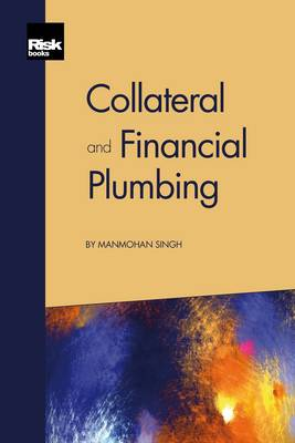 Collateral and Financial Plumbing (Paperback)