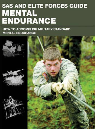 Mental Endurance - SAS and Elite Forces Guide (Paperback)