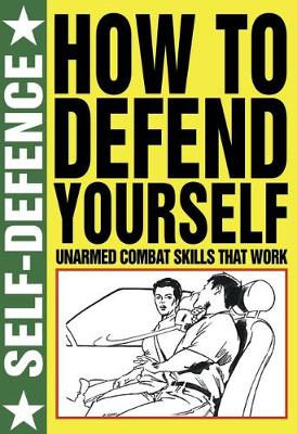 How to Defend Yourself - Self Defence (Paperback)